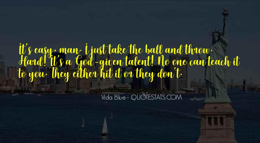I Just Can't Take It Quotes #119651
