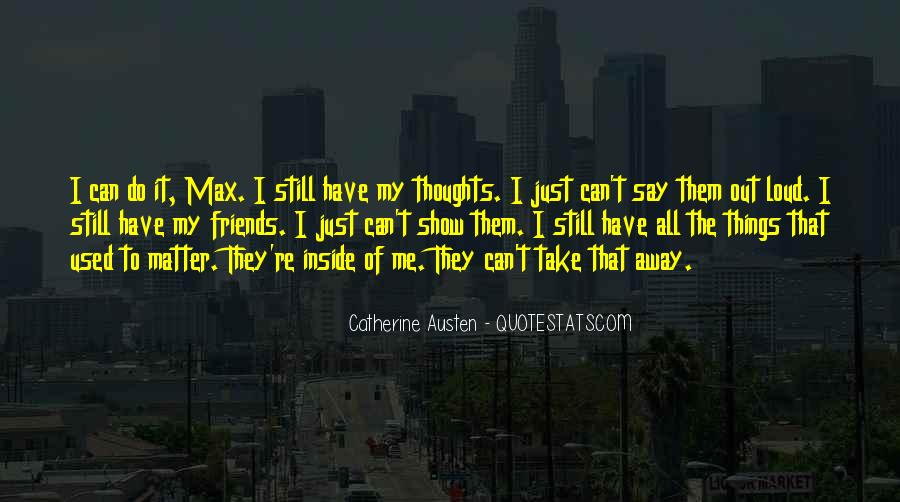I Just Can't Take It Quotes #458481