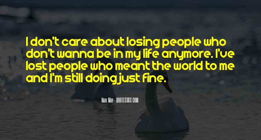 I Just Don't Care Anymore Quotes #104815