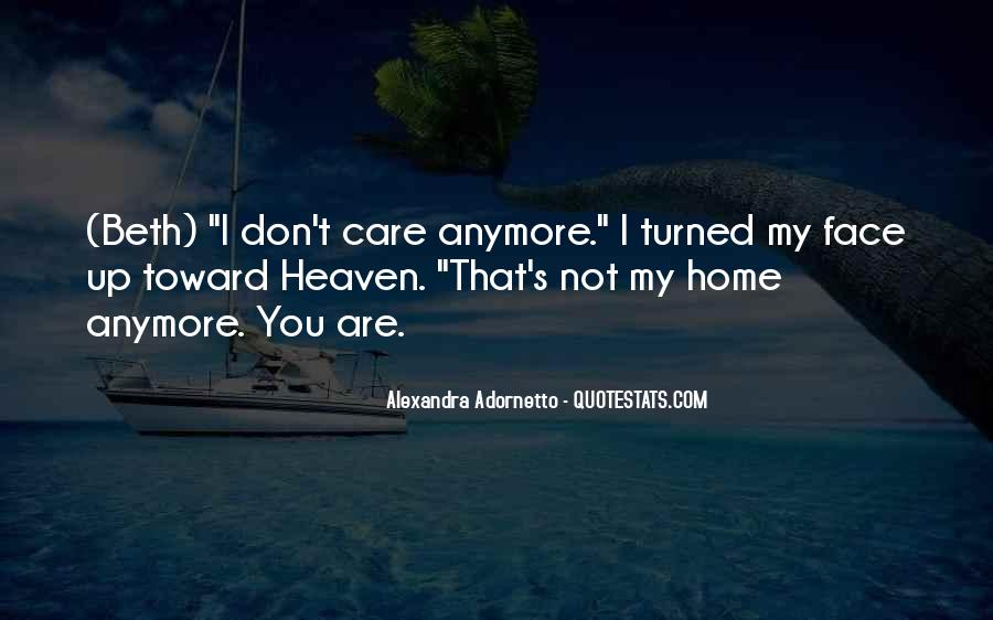 I Just Don't Care Anymore Quotes #1299574