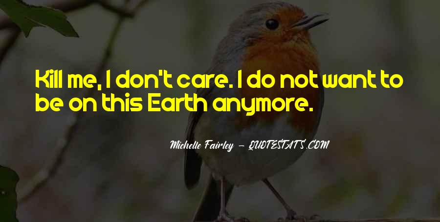 I Just Don't Care Anymore Quotes #1313173