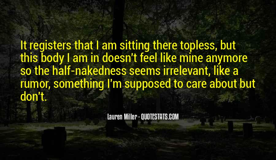 I Just Don't Care Anymore Quotes #373473