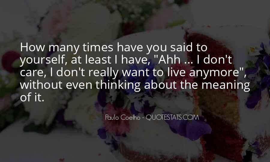 I Just Don't Care Anymore Quotes #552164