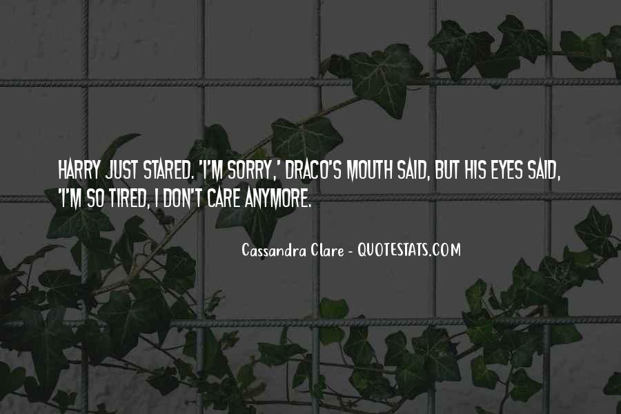 I Just Don't Care Anymore Quotes #70348