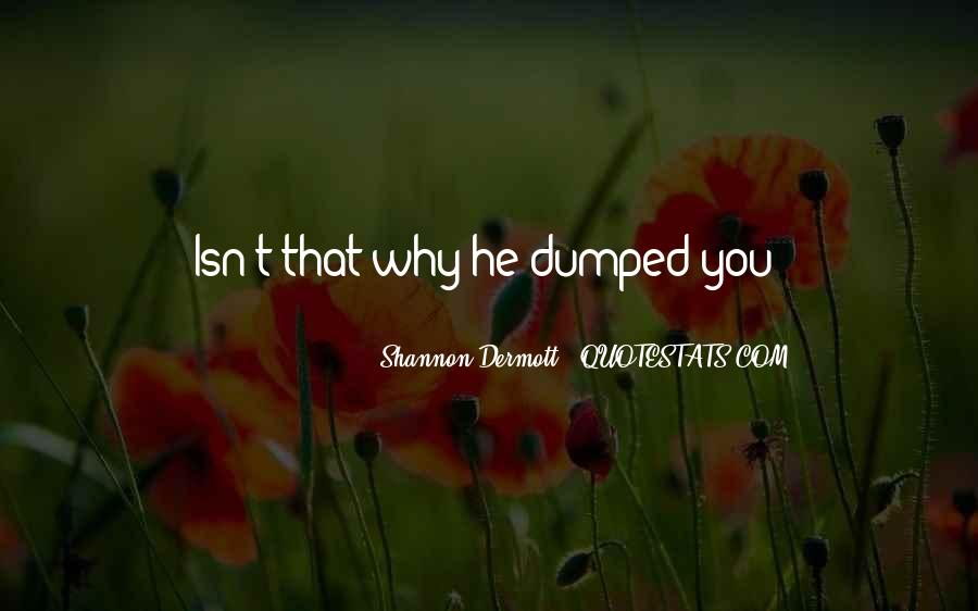 I Just Got Dumped Quotes #121337