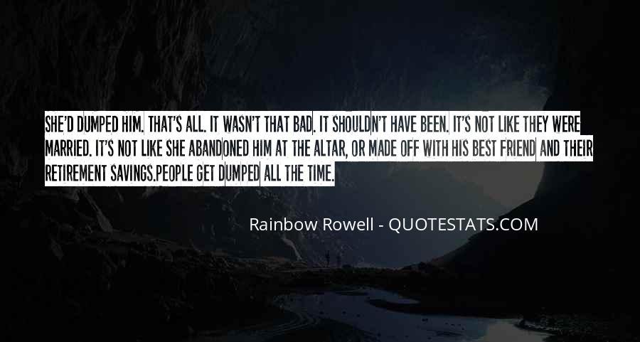 I Just Got Dumped Quotes #23025