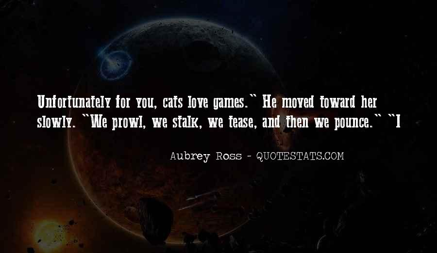I Just Love Cats Quotes #378102