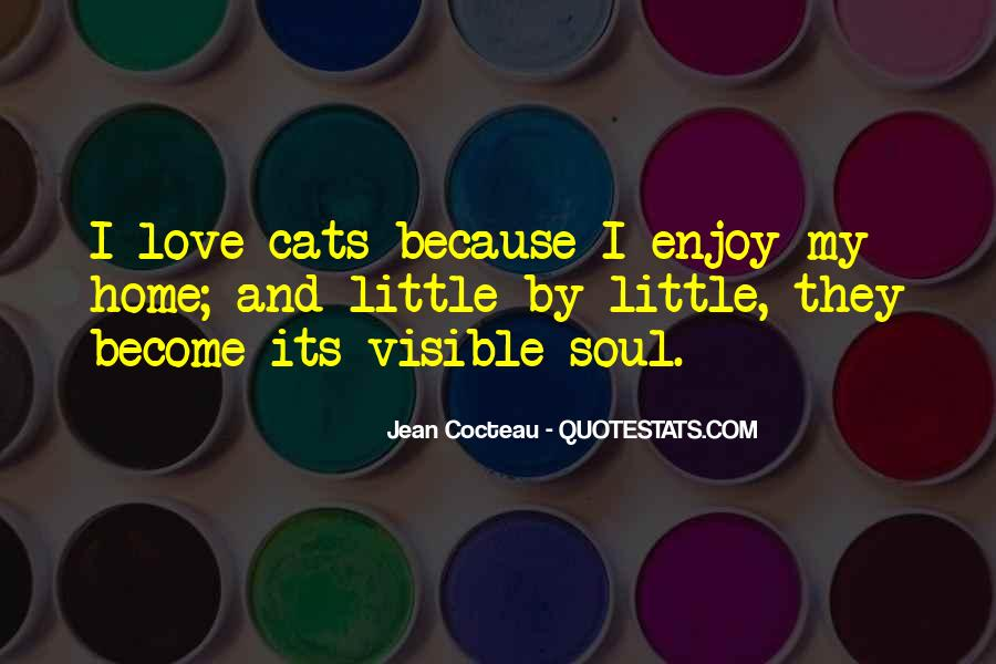 I Just Love Cats Quotes #410813
