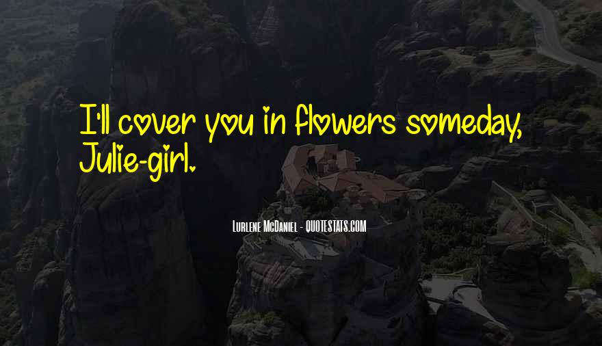 I Just Love Flowers Quotes #132947