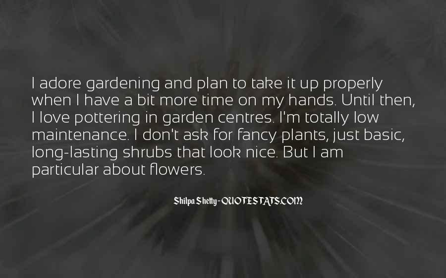 I Just Love Flowers Quotes #16520