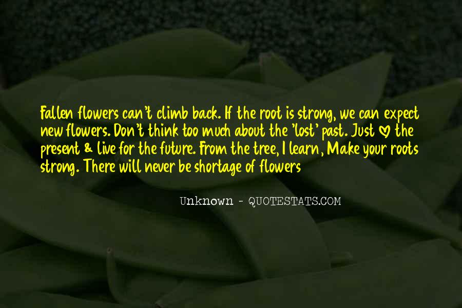 I Just Love Flowers Quotes #1677341