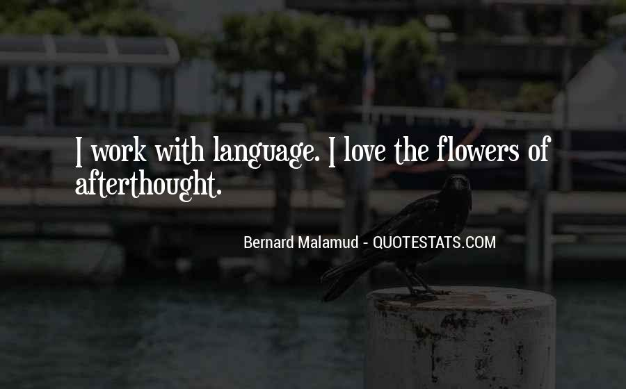I Just Love Flowers Quotes #177850