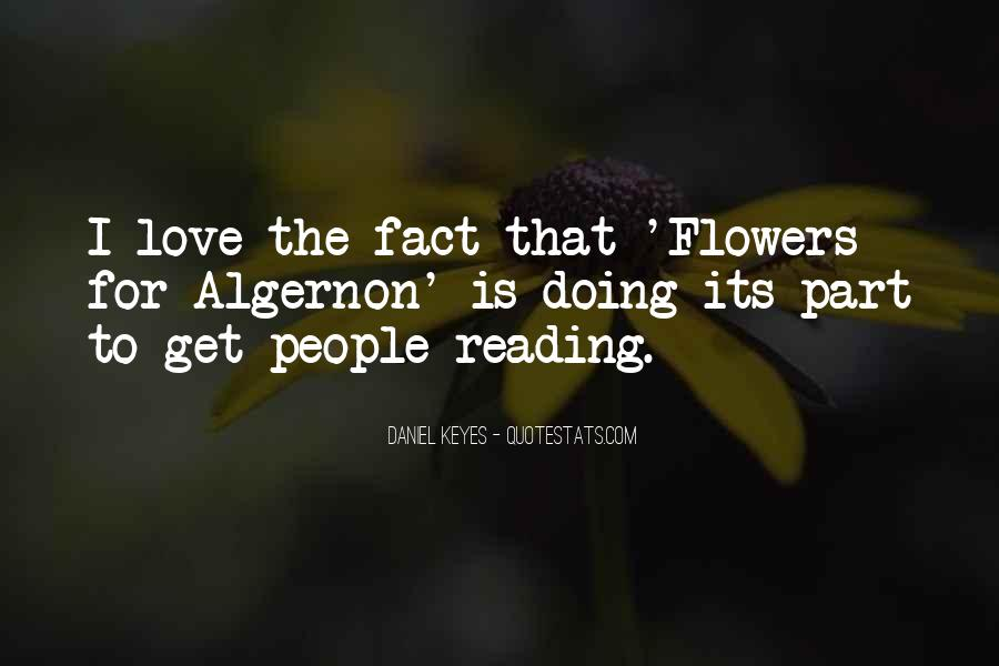 I Just Love Flowers Quotes #191276