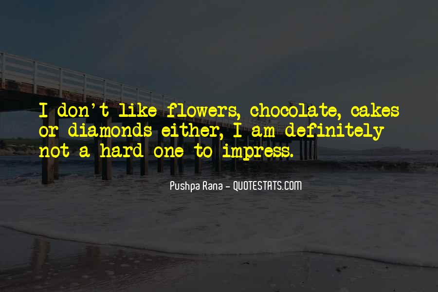 I Just Love Flowers Quotes #34449