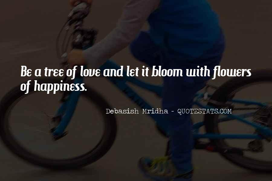 I Just Love Flowers Quotes #43952