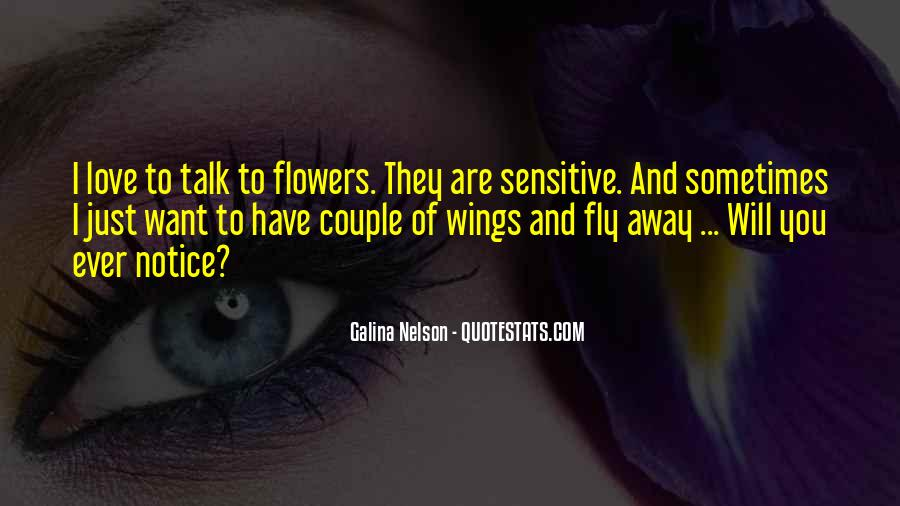 I Just Love Flowers Quotes #487179