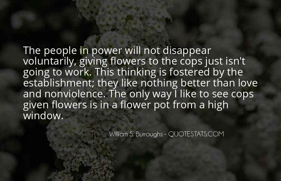 I Just Love Flowers Quotes #578200