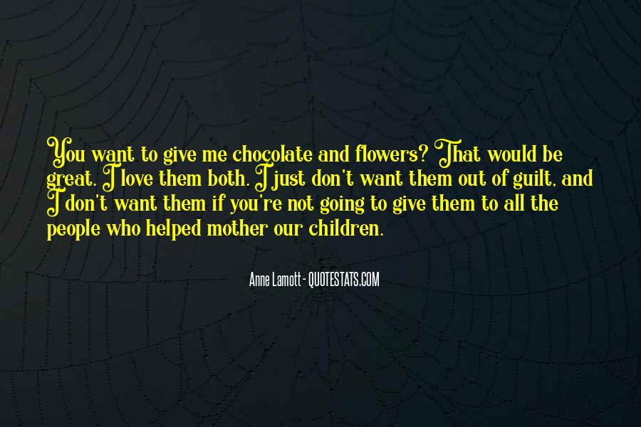 I Just Love Flowers Quotes #82519