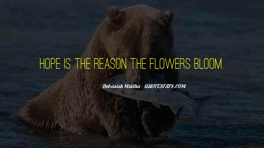 I Just Love Flowers Quotes #87121
