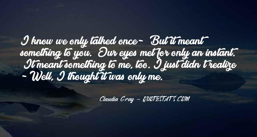 I Just Met You But Quotes #1436616