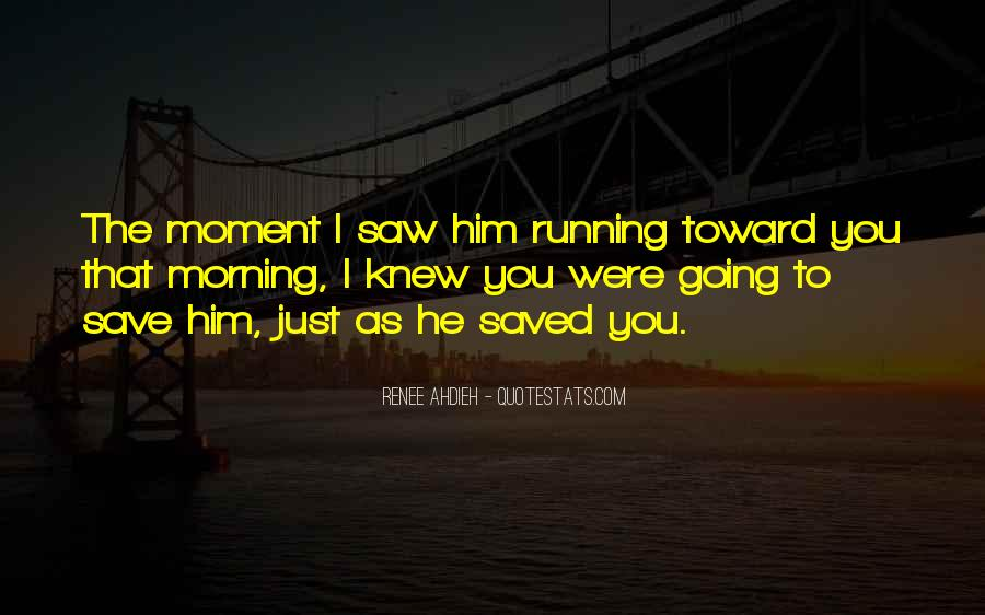 I Just Saw You Quotes #10951