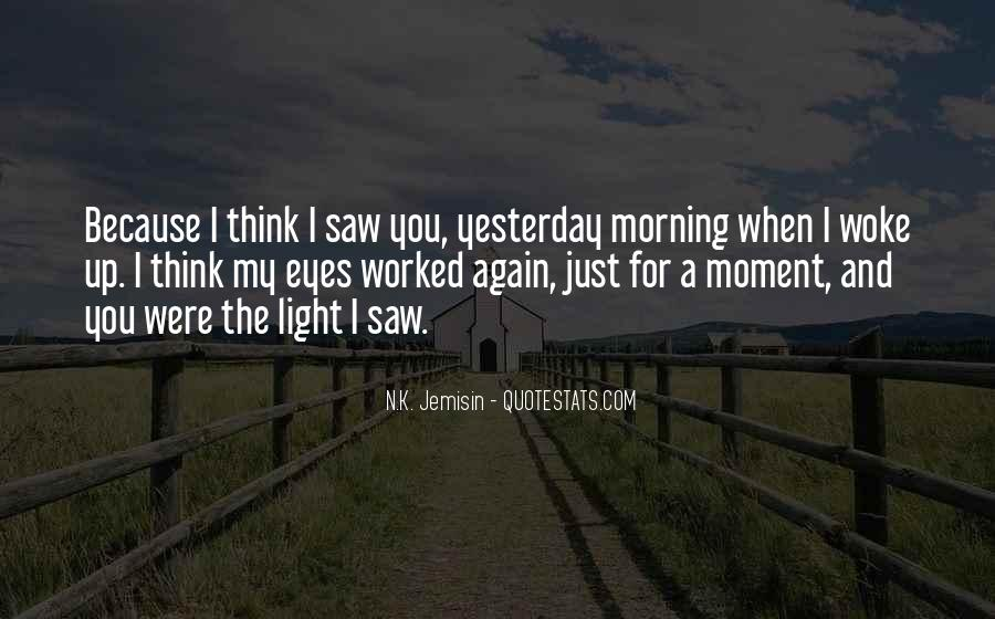 I Just Saw You Quotes #250288
