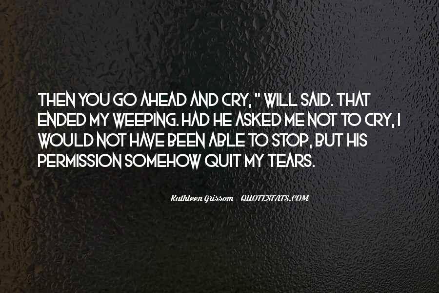 I Just Want To Cry Quotes #1742