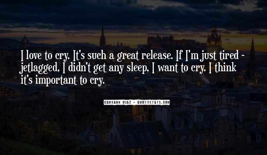 I Just Want To Cry Quotes #937092