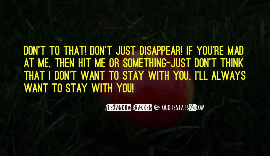 I Just Want To Disappear Quotes #1619994