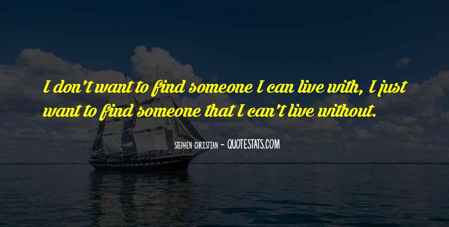 I Just Want To Find Someone Quotes #943847