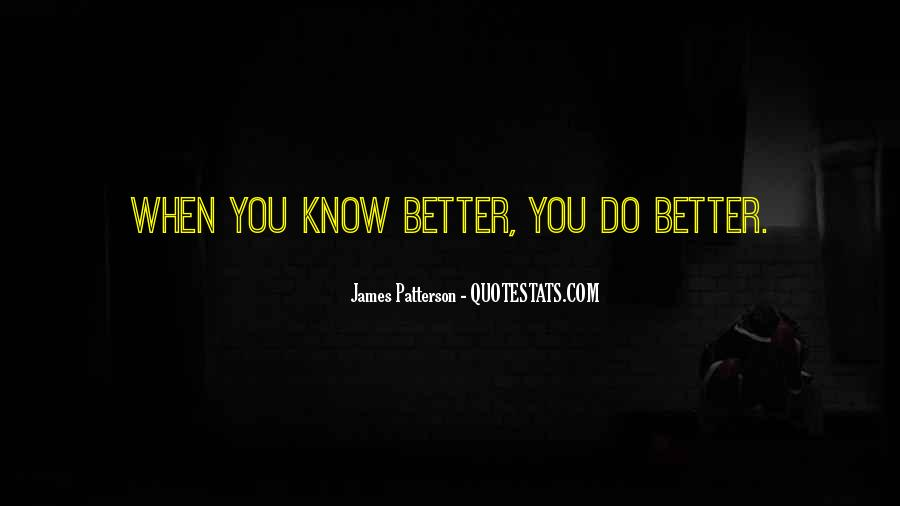 I Just Want To Know You Better Quotes #9900