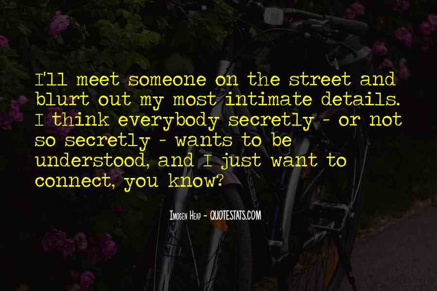 I Just Want To Meet You Quotes #1592755
