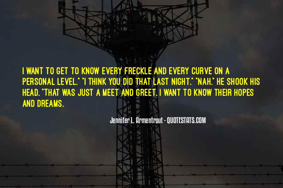I Just Want To Meet You Quotes #324375