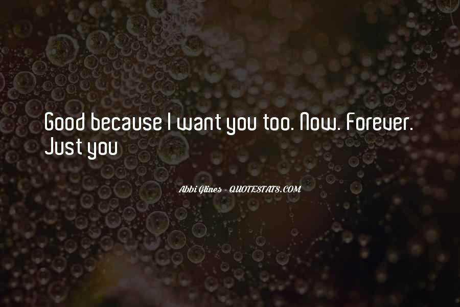 I Just Want You Forever Quotes #1611264