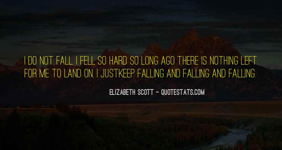 I Keep Falling Quotes #222556