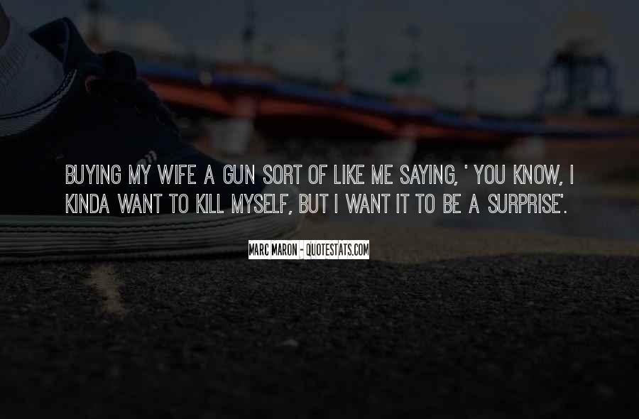 I Kinda Really Like You Quotes #325473