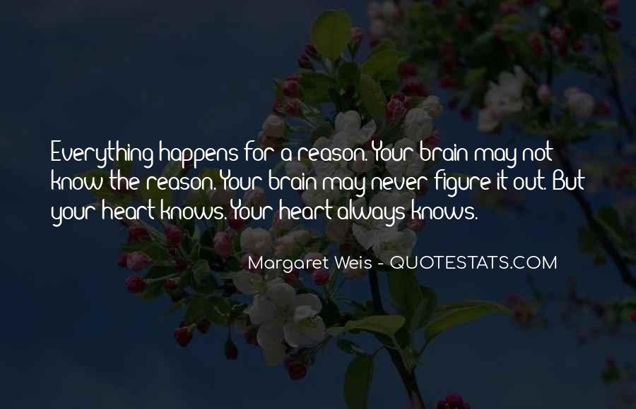 I Know Everything Happens For A Reason Quotes #1392855