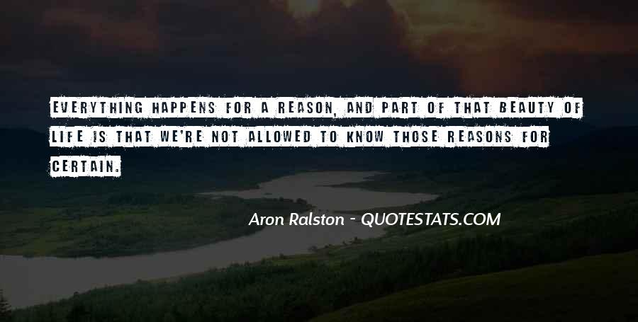 I Know Everything Happens For A Reason Quotes #1473363