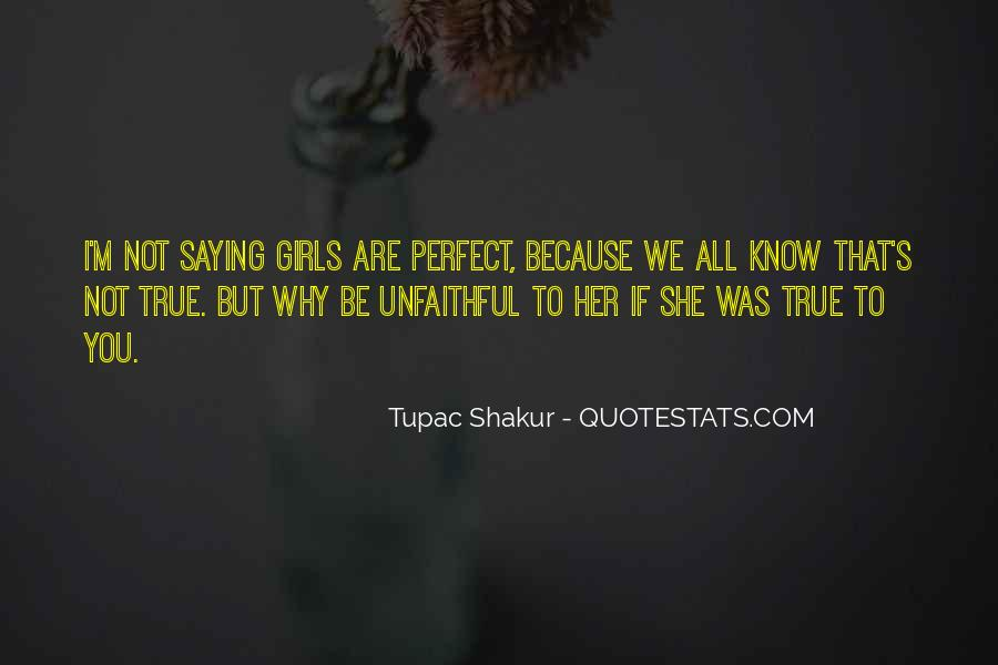 I Know I'm Not The Perfect Girl Quotes #425974