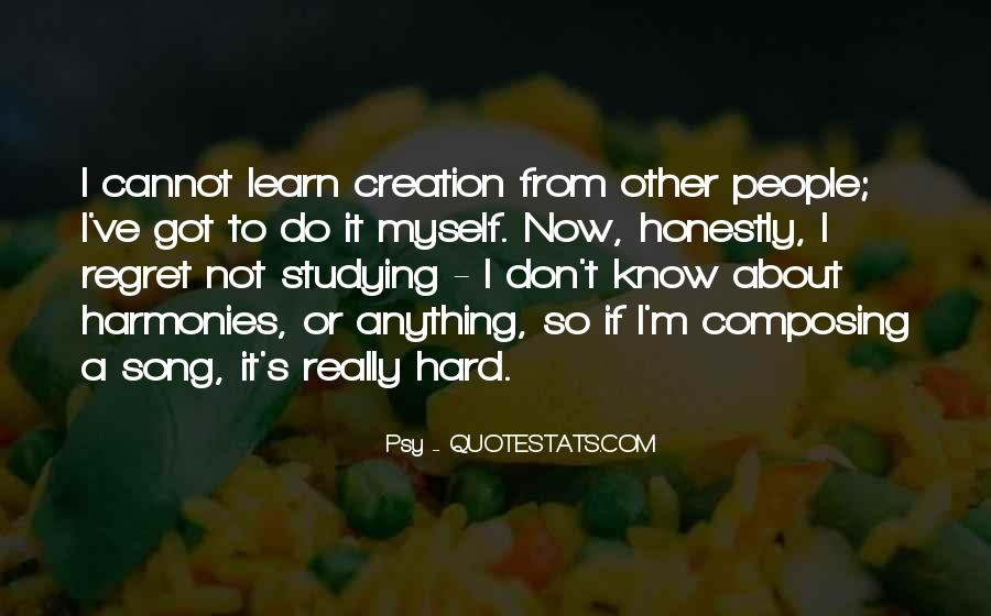 I Know It's Hard Now Quotes #1249114