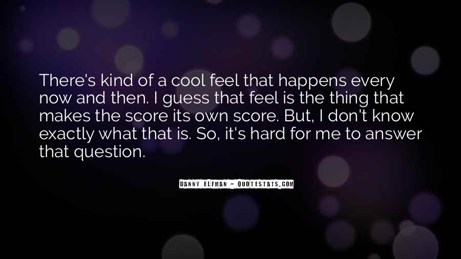 I Know It's Hard Now Quotes #1281672