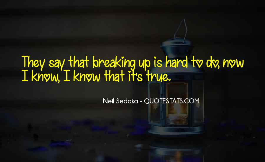 I Know It's Hard Now Quotes #128459
