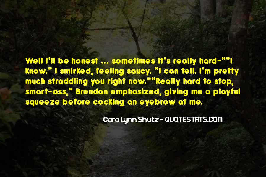 I Know It's Hard Now Quotes #492487