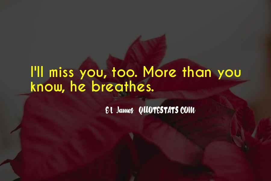 I Know U Will Miss Me Quotes #366