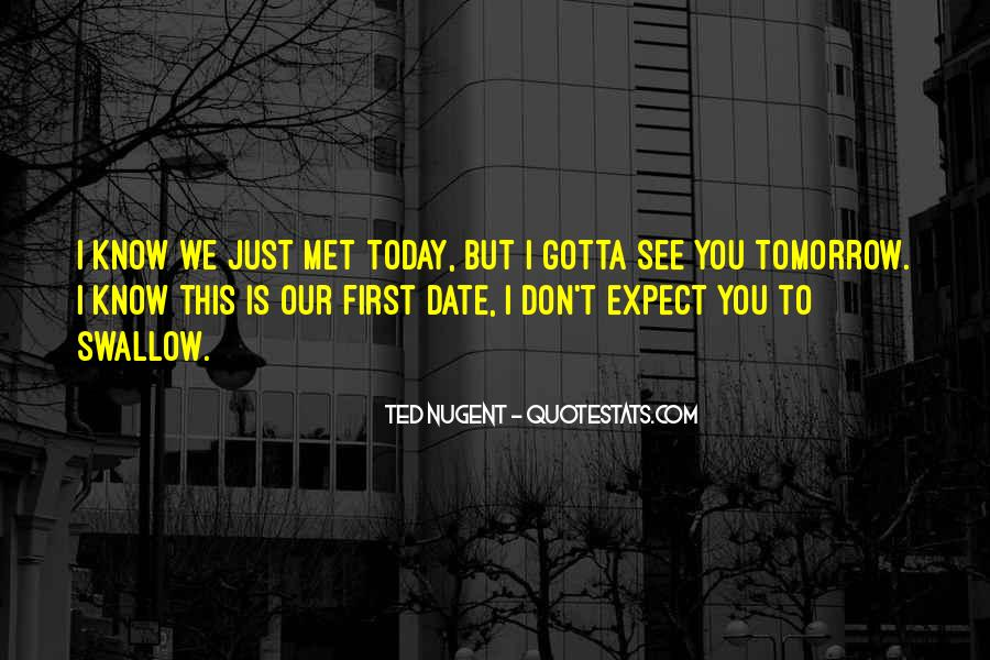 I Know We Just Met Quotes #23723