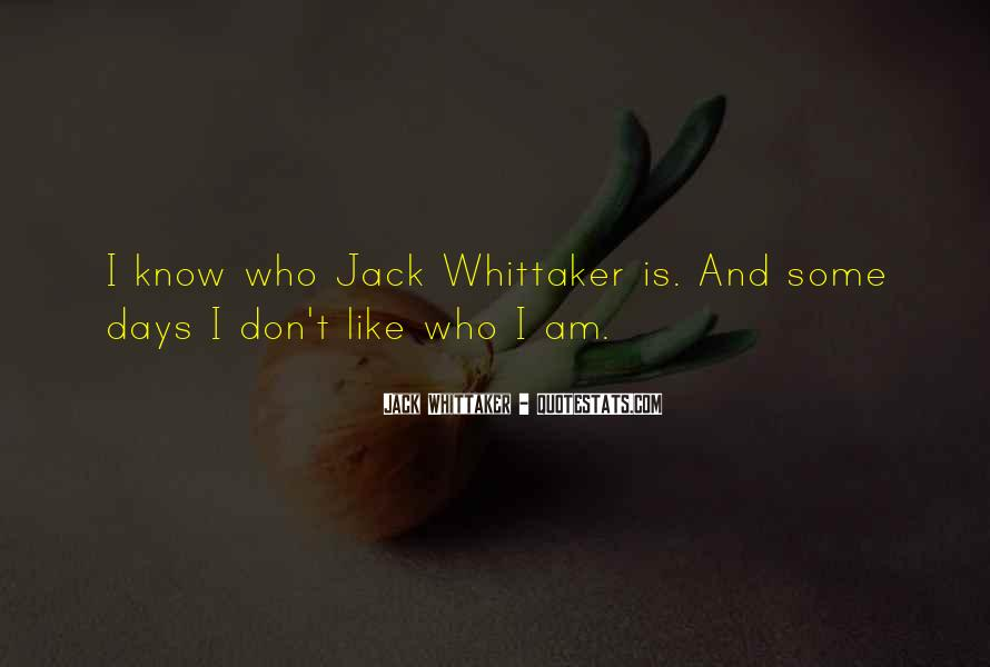 I Know Who Am I Quotes #107223