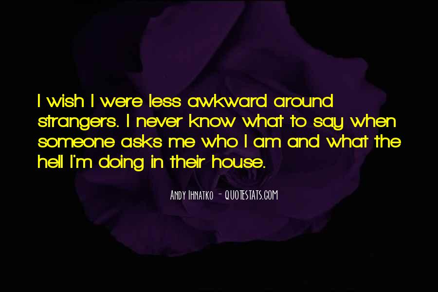 I Know Who Am I Quotes #137005