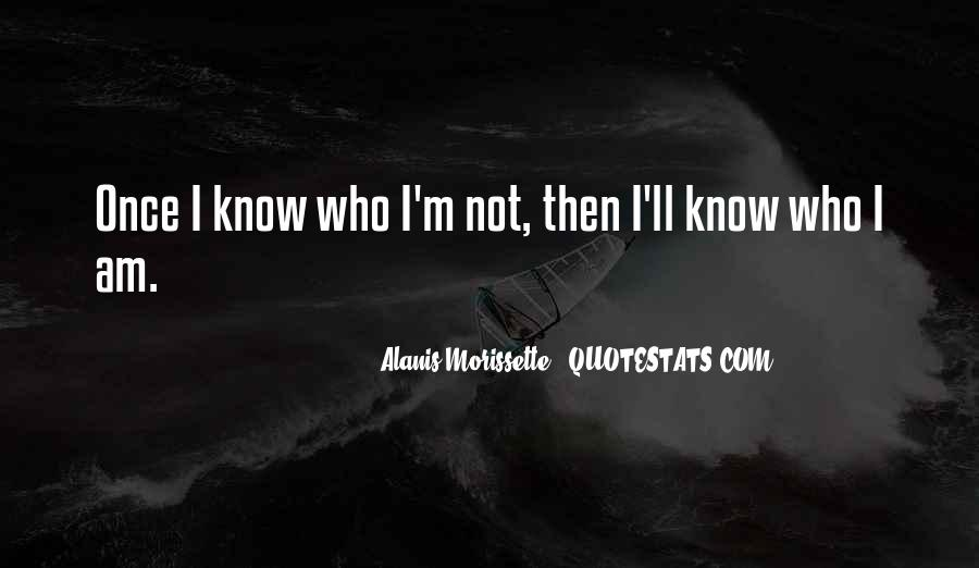 I Know Who Am I Quotes #146148
