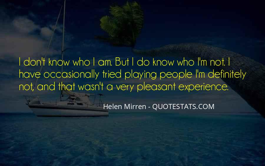 I Know Who Am I Quotes #167049