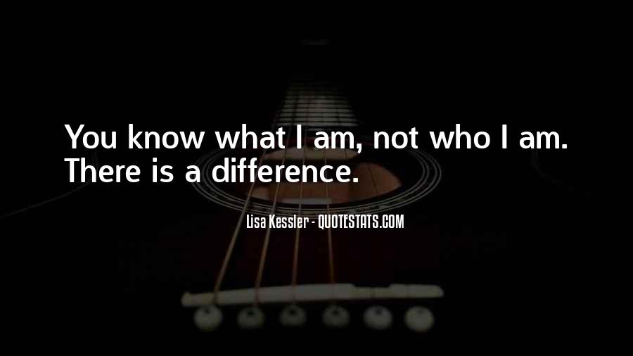 I Know Who Am I Quotes #188288